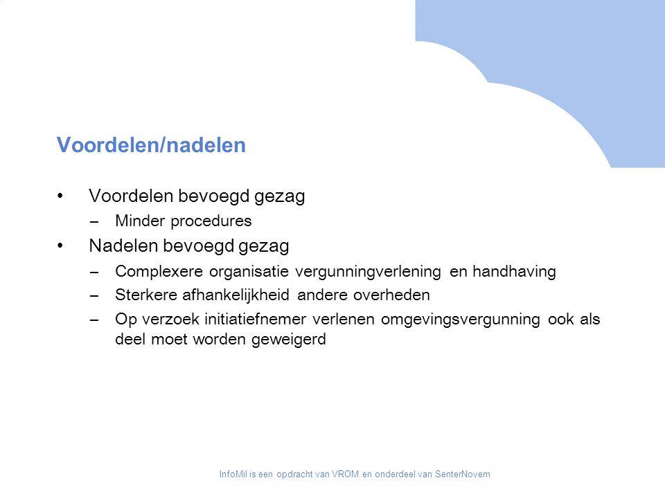 InfoMil is een opdracht van VROM en onderdeel van SenterNovem Betekenis voor praktijk Één loket, loket verantwoordelijk voor evt.