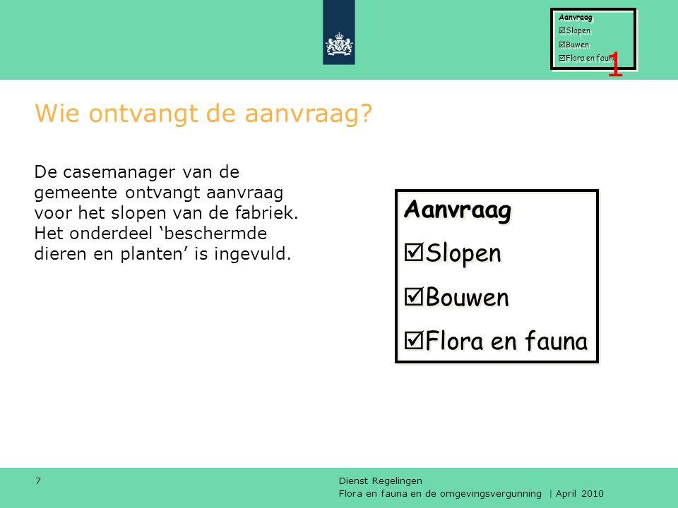 Flora en fauna en de omgevingsvergunning | April 2010 Dienst Regelingen 18 Wanneer stelt LNV definitieve Vvgb op.