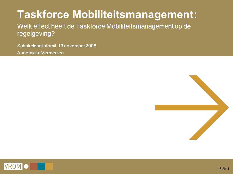 1-8-2014 Taskforce Mobiliteitsmanagement: Welk effect heeft de Taskforce Mobiliteitsmanagement op de regelgeving.