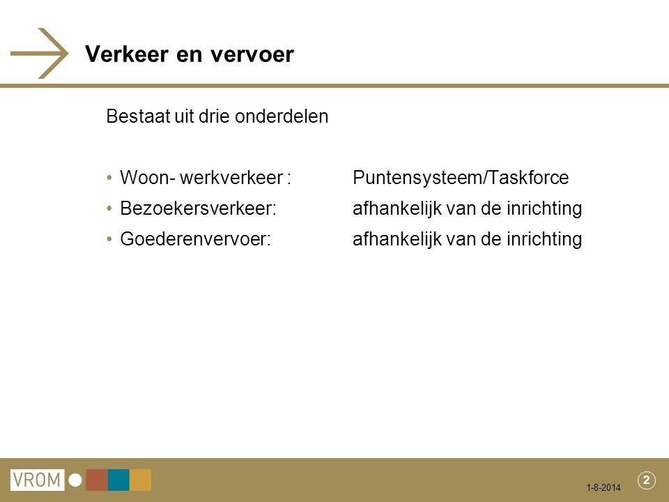Taskforce Werk in uitvoering Eerste resultaten positief Maar het kost wel tijd: pas op de plaats met puntensysteem 1-8-2014 3