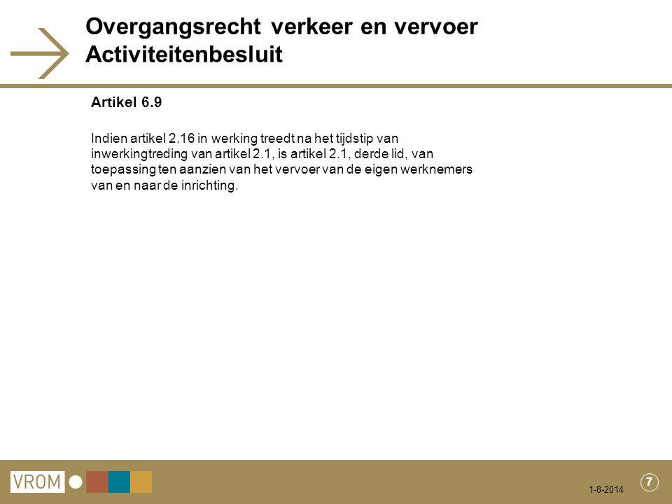 1-8-2014 8 Verkeer en vervoerbepaling Ministeriële regeling Artikel 2.7 1.