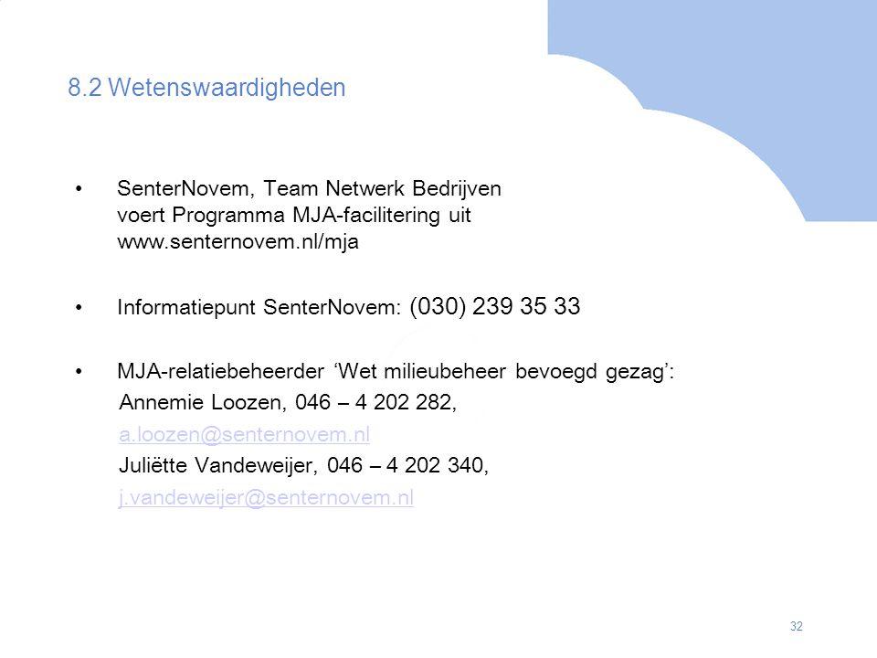 32 8.2 Wetenswaardigheden SenterNovem, Team Netwerk Bedrijven voert Programma MJA-facilitering uit www.senternovem.nl/mja Informatiepunt SenterNovem: