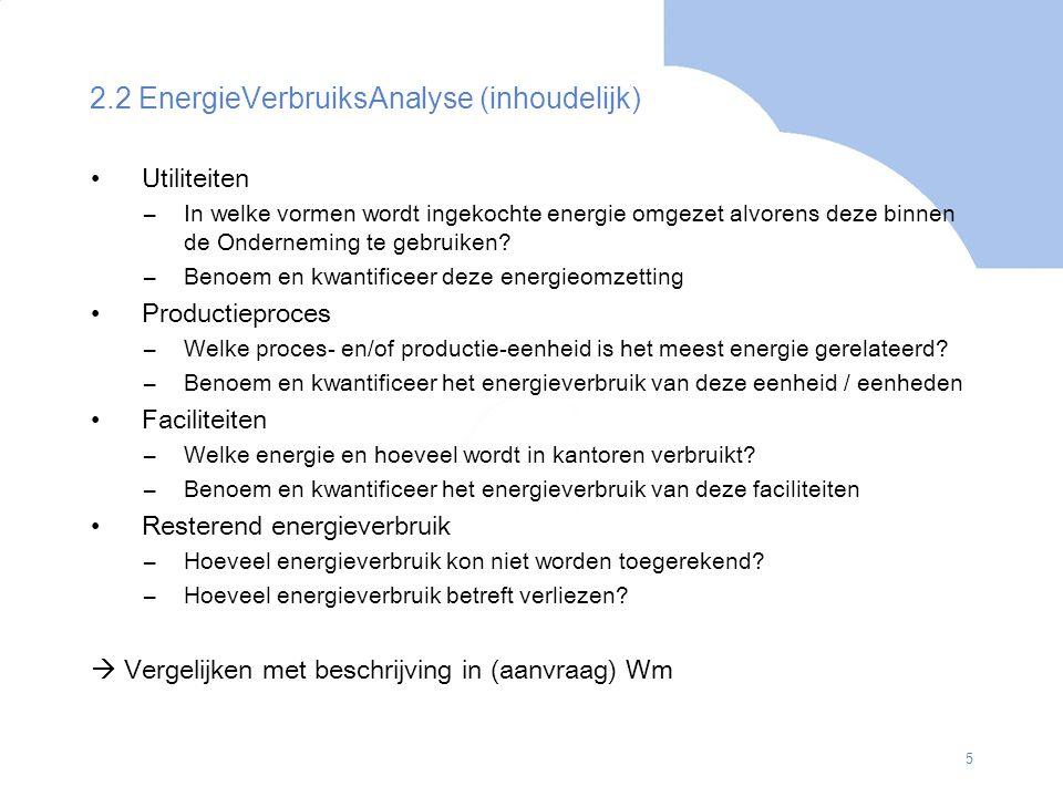 5 2.2 EnergieVerbruiksAnalyse (inhoudelijk) Utiliteiten –In welke vormen wordt ingekochte energie omgezet alvorens deze binnen de Onderneming te gebru