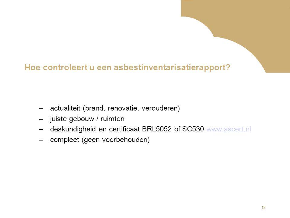 12 Hoe controleert u een asbestinventarisatierapport.