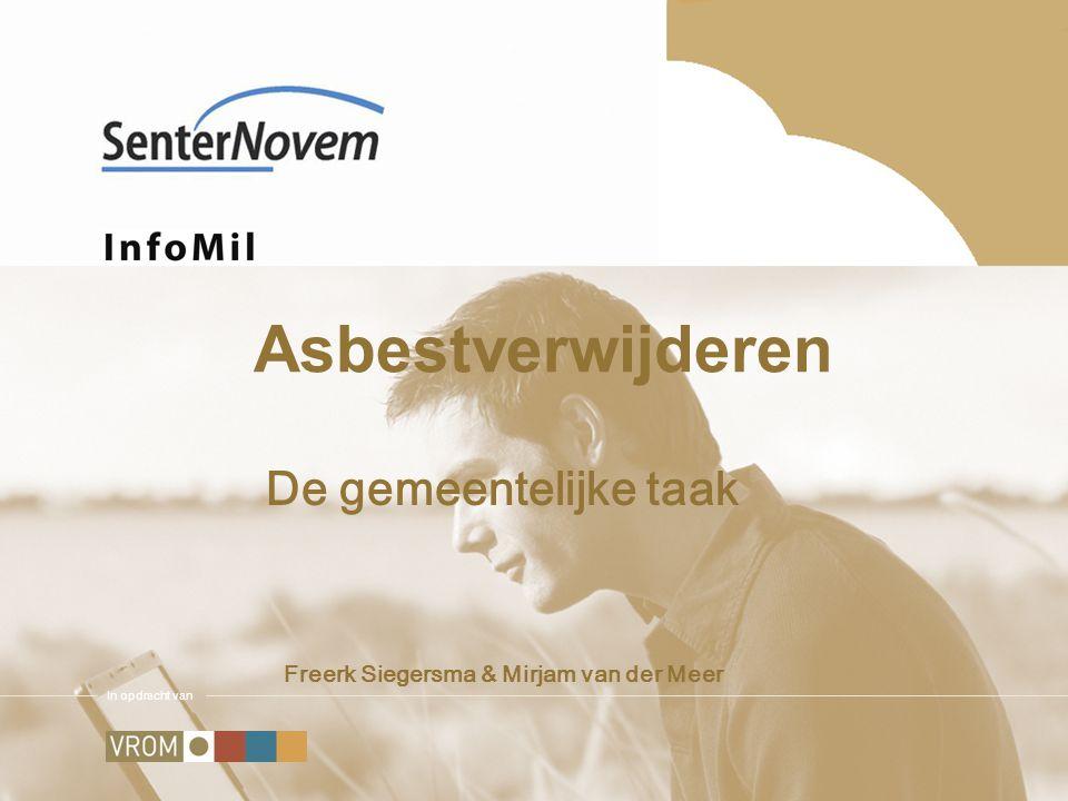 13 Samengevat Verminder gevaar van blootstelling aan asbest in de leefomgeving.