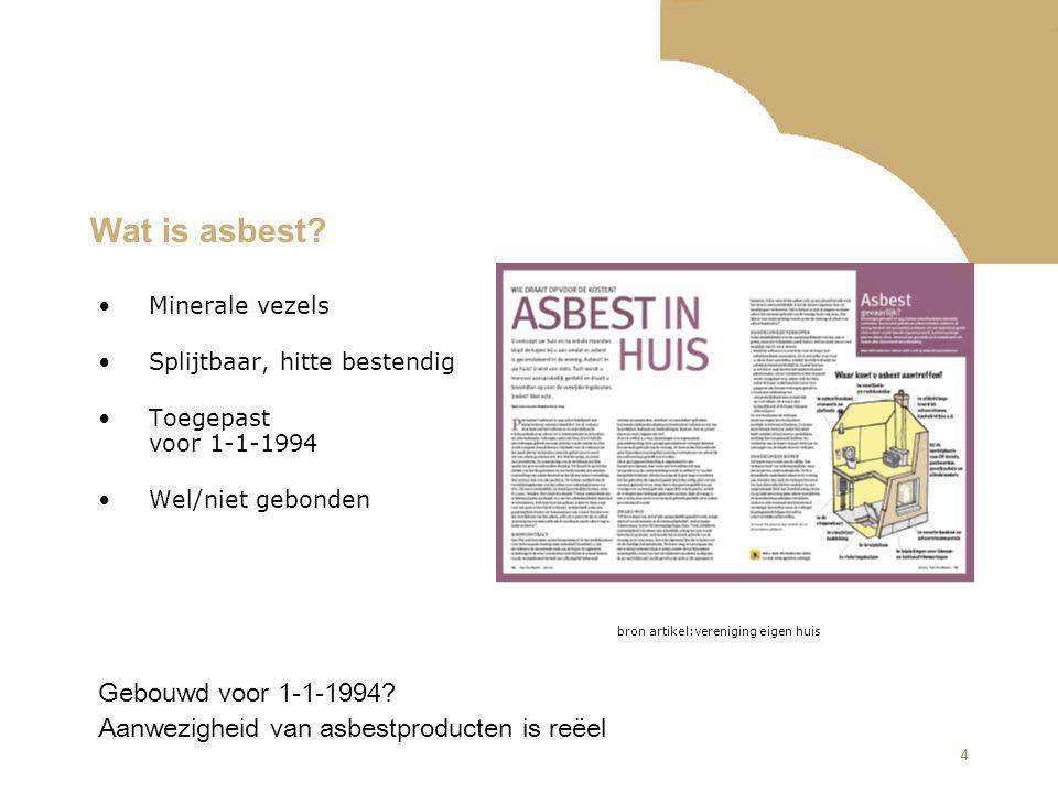 5 Risico's Inademen van losse asbestvezels via werk / in de leefomgeving kanker en stoflongen (asbestose, mesothelioom)