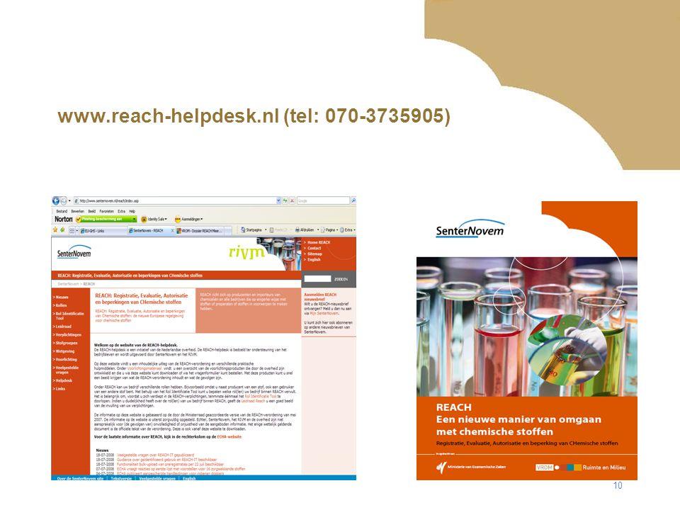 10 www.reach-helpdesk.nl (tel: 070-3735905)