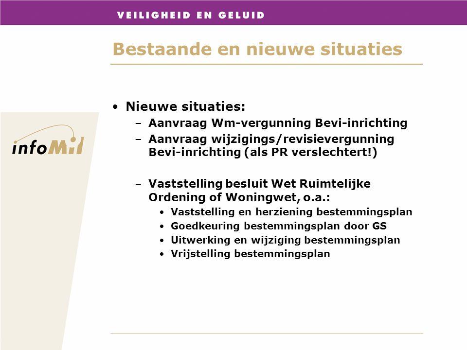 Bestaande en nieuwe situaties Nieuwe situaties: –Aanvraag Wm-vergunning Bevi-inrichting –Aanvraag wijzigings/revisievergunning Bevi-inrichting (als PR
