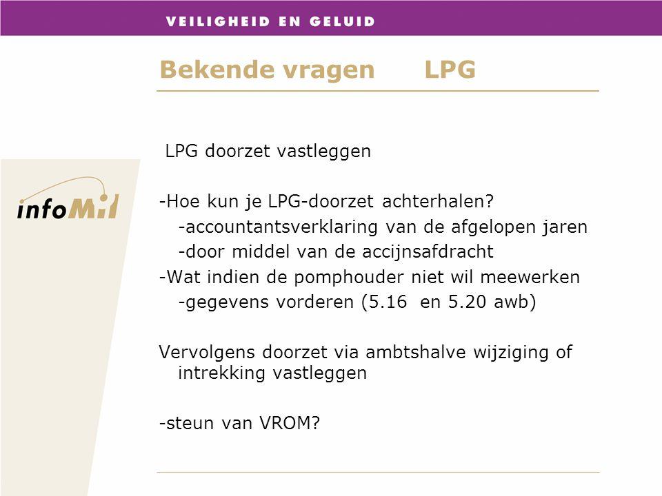 Bekende vragenLPG LPG doorzet vastleggen -Hoe kun je LPG-doorzet achterhalen? -accountantsverklaring van de afgelopen jaren -door middel van de accijn