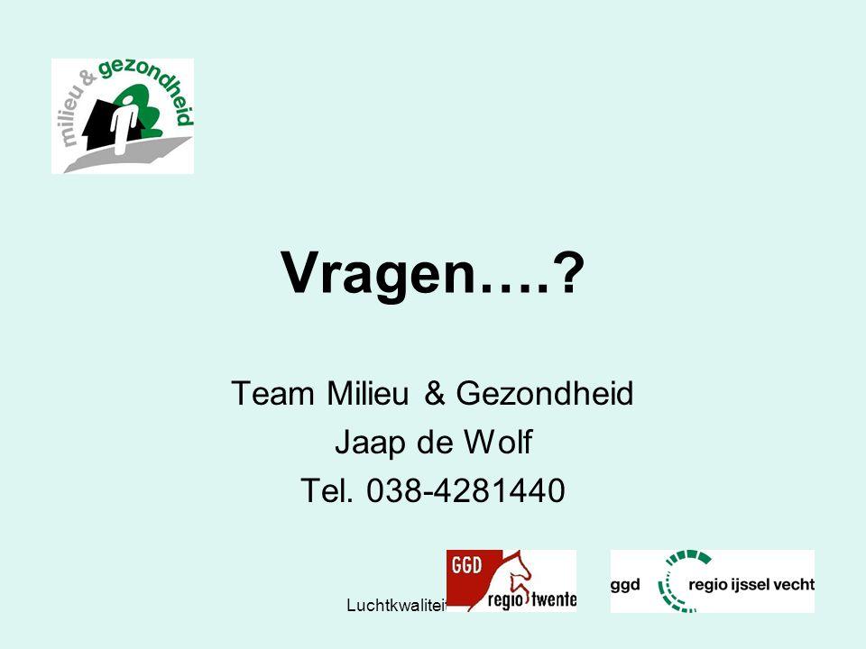 Luchtkwaliteit in Zwolle45 Vragen….? Team Milieu & Gezondheid Jaap de Wolf Tel. 038-4281440