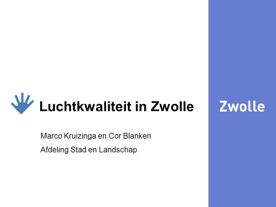 5 Luchtkwaliteit in Zwolle Marco Kruizinga en Cor Blanken Afdeling Stad en Landschap