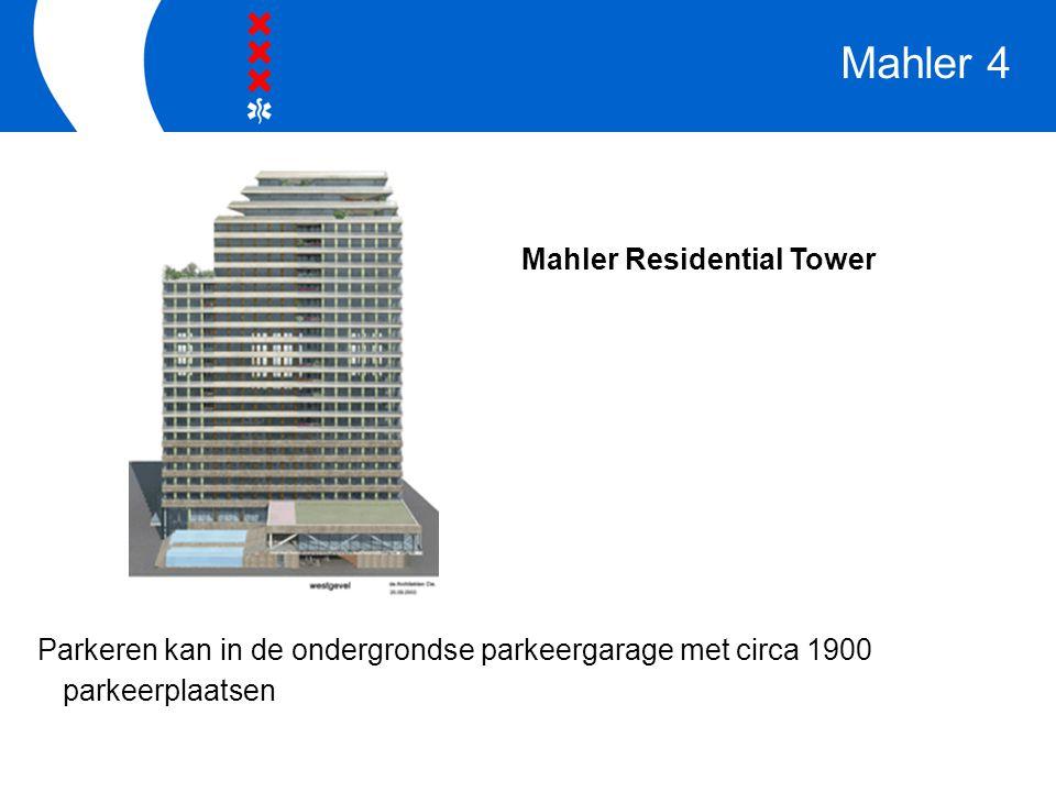 Parkeren kan in de ondergrondse parkeergarage met circa 1900 parkeerplaatsen Mahler Residential Tower