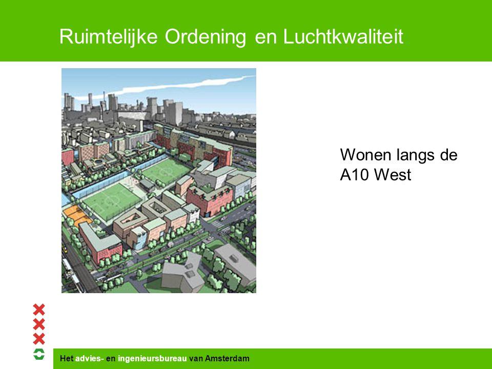 Het advies- en ingenieursbureau van Amsterdam Ruimtelijke Ordening en Luchtkwaliteit Wonen langs de A10 West