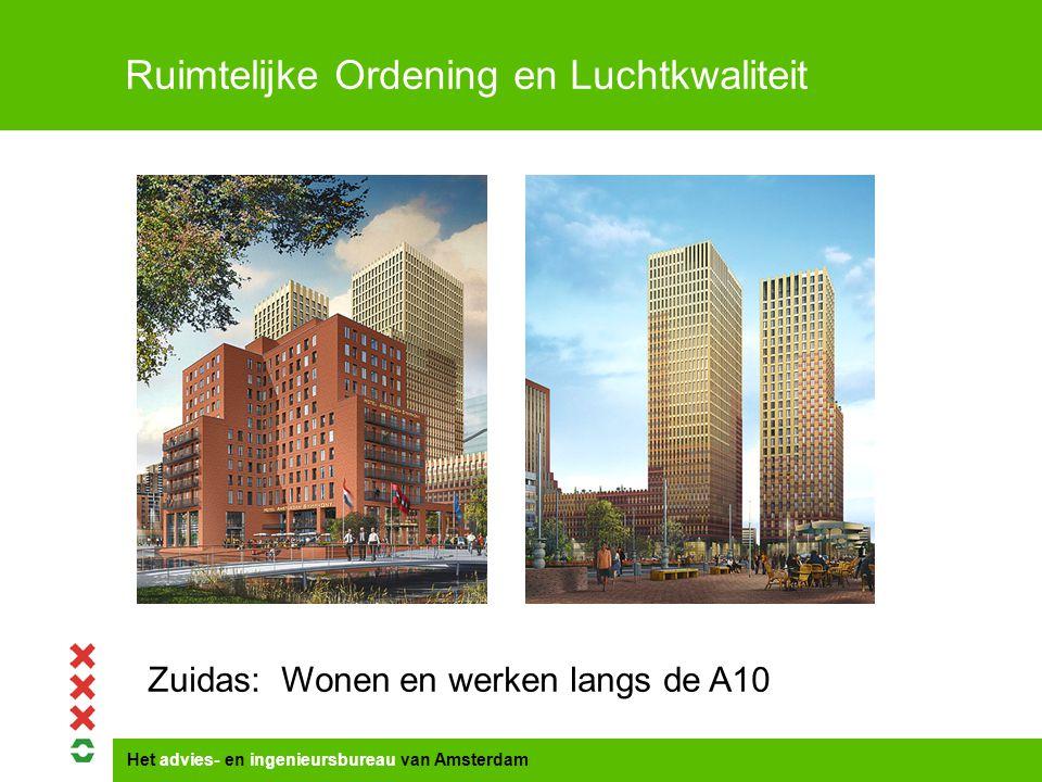 Het advies- en ingenieursbureau van Amsterdam Ruimtelijke Ordening en Luchtkwaliteit Zuidas: Wonen en werken langs de A10
