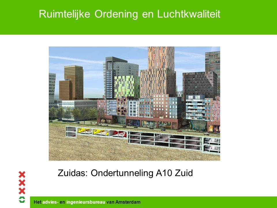 Het advies- en ingenieursbureau van Amsterdam Ruimtelijke Ordening en Luchtkwaliteit Zuidas: Ondertunneling A10 Zuid
