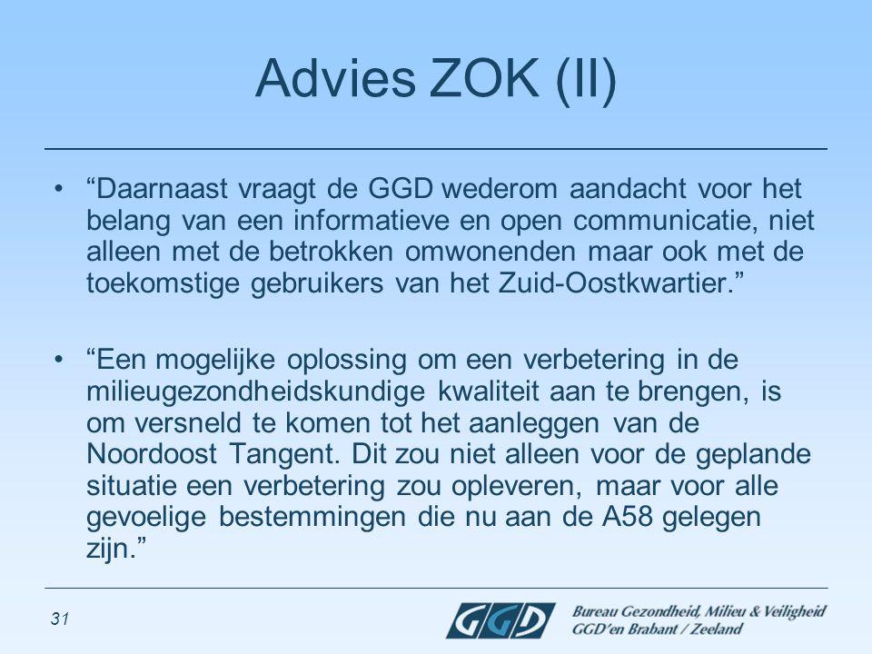 """31 Advies ZOK (II) """"Daarnaast vraagt de GGD wederom aandacht voor het belang van een informatieve en open communicatie, niet alleen met de betrokken o"""