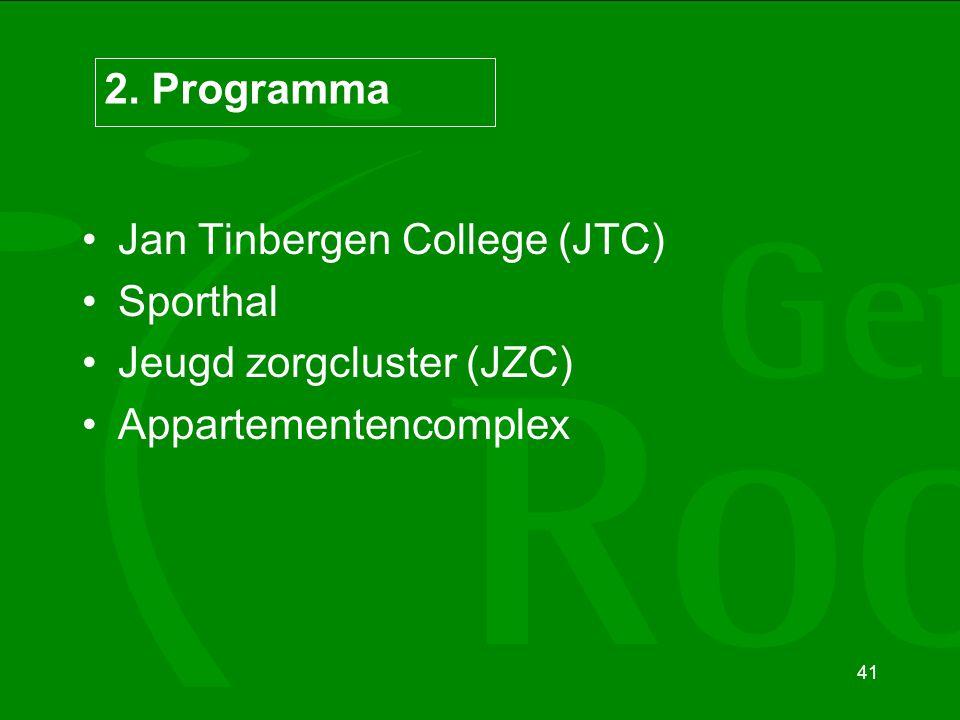 41 2. Programma Jan Tinbergen College (JTC) Sporthal Jeugd zorgcluster (JZC) Appartementencomplex