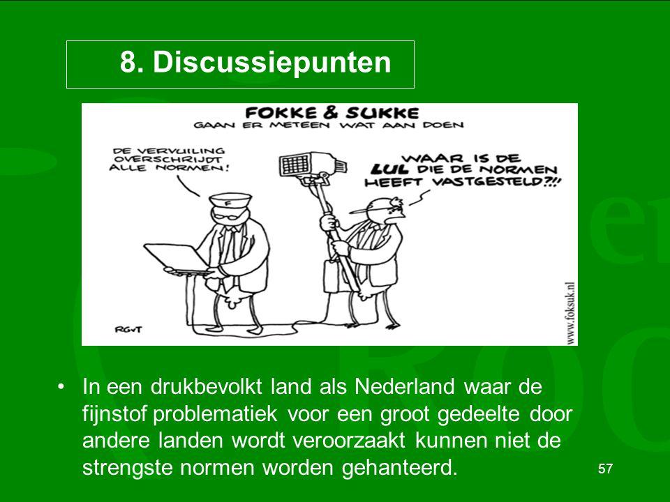 57 8. Discussiepunten In een drukbevolkt land als Nederland waar de fijnstof problematiek voor een groot gedeelte door andere landen wordt veroorzaakt