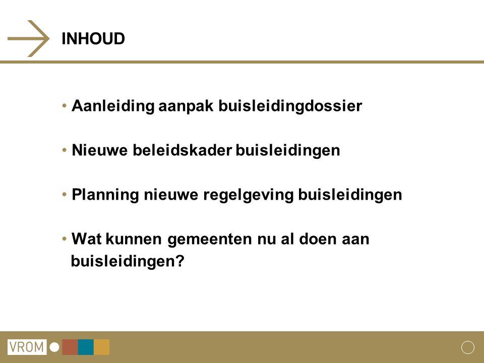 INHOUD Aanleiding aanpak buisleidingdossier Nieuwe beleidskader buisleidingen Planning nieuwe regelgeving buisleidingen Wat kunnen gemeenten nu al doen aan buisleidingen?