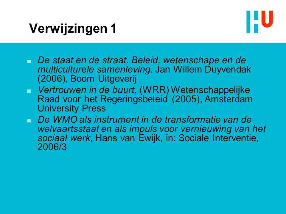 Verwijzingen 1 n De staat en de straat. Beleid, wetenschape en de multiculturele samenleving. Jan Willem Duyvendak (2006), Boom Uitgeverij n Vertrouwe