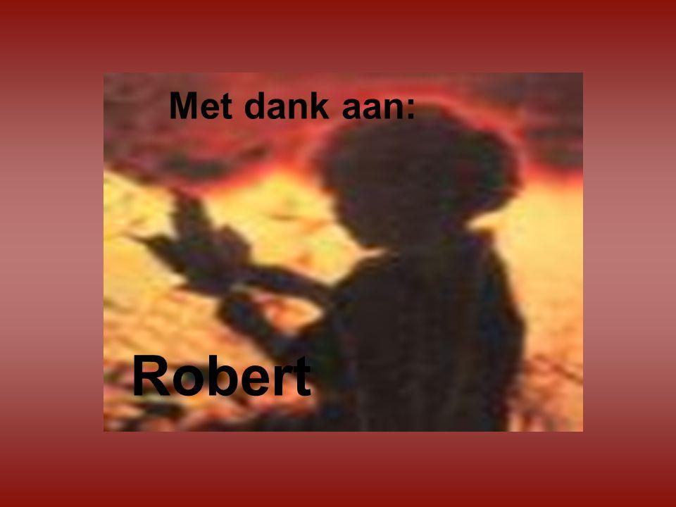 Met dank aan: Robert