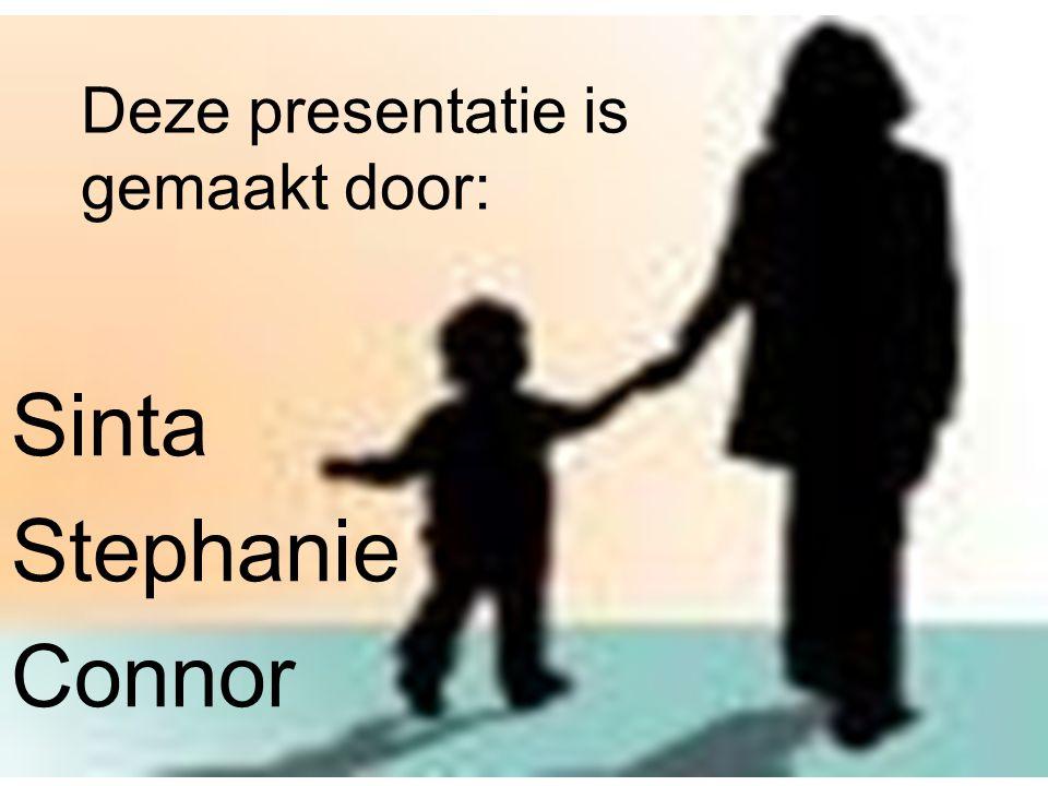 Deze presentatie is gemaakt door: Sinta Stephanie Connor