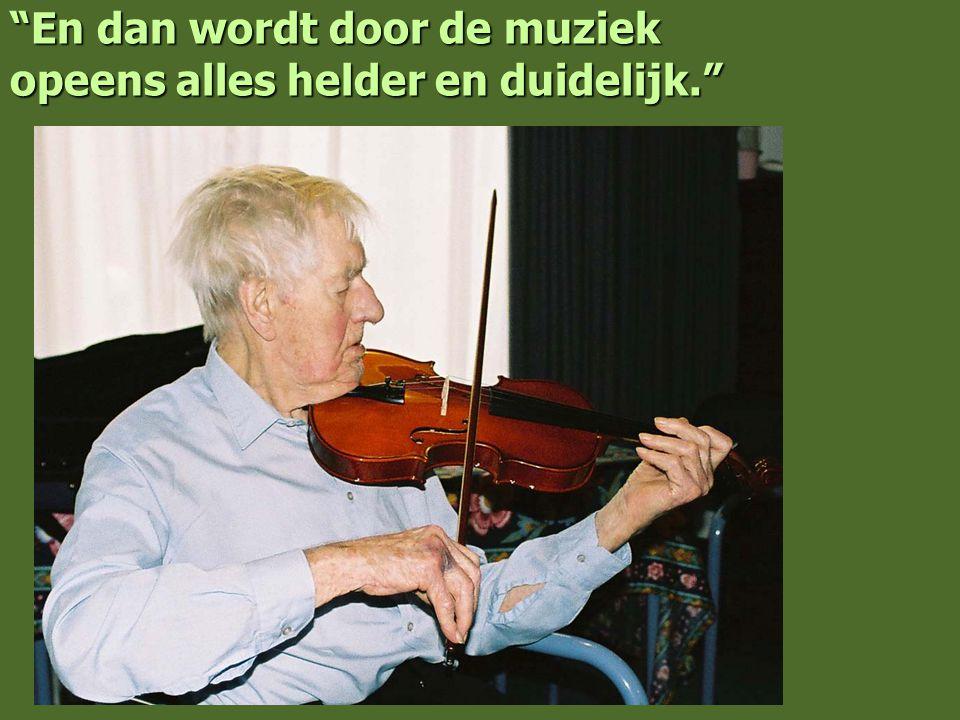 En dan wordt door de muziek opeens alles helder en duidelijk.
