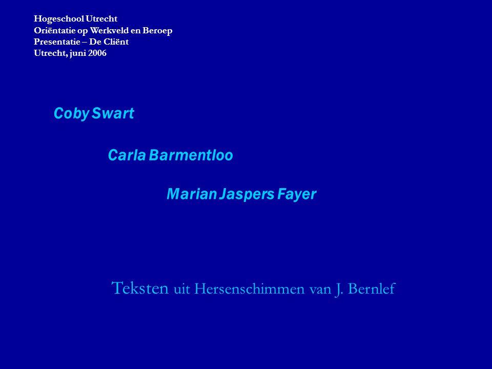 Coby Swart Carla Barmentloo Marian Jaspers Fayer Teksten uit Hersenschimmen van J.