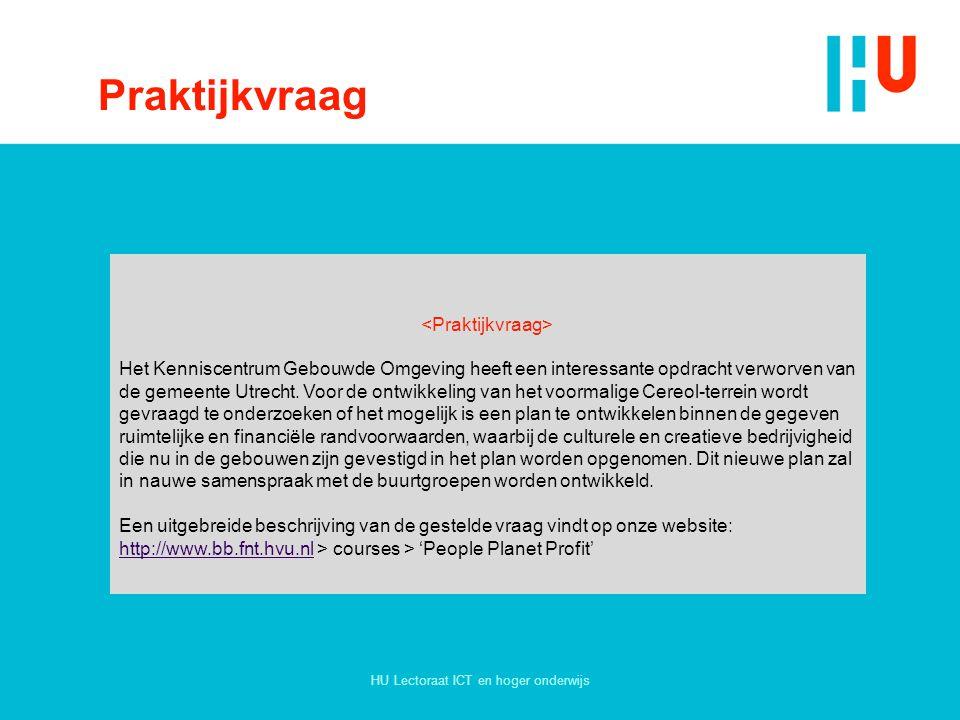 HU Lectoraat ICT en hoger onderwijs Praktijkvraag Het Kenniscentrum Gebouwde Omgeving heeft een interessante opdracht verworven van de gemeente Utrech