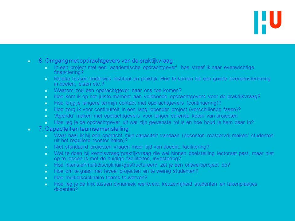 n 8. Omgang met opdrachtgevers van de praktijkvraag n In een project met een 'academische opdrachtgever', hoe streef ik naar evenwichtige financiering