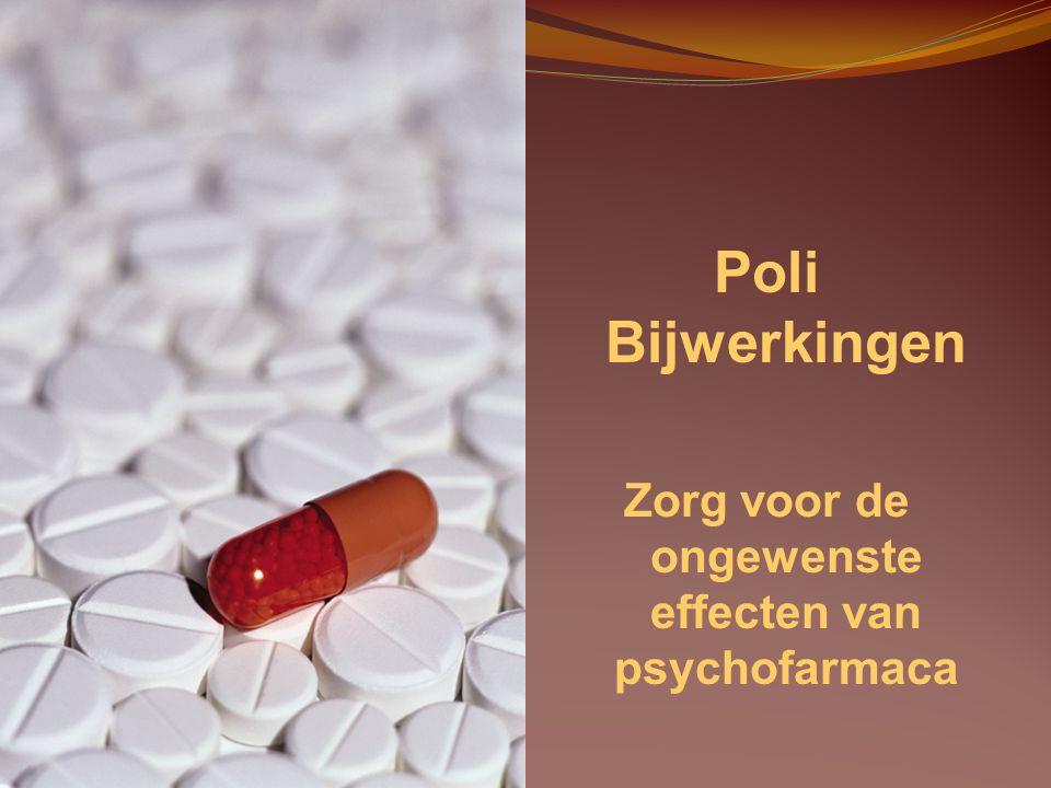 Poli Bijwerkingen Zorg voor de ongewenste effecten van psychofarmaca