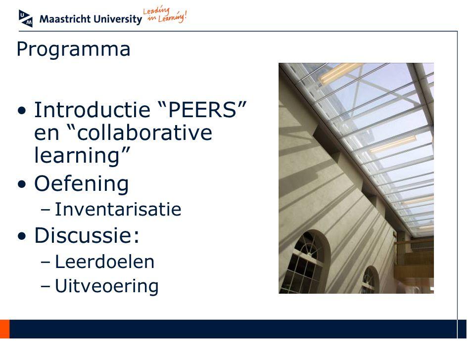 Programma Introductie PEERS en collaborative learning Oefening –Inventarisatie Discussie: –Leerdoelen –Uitveoering
