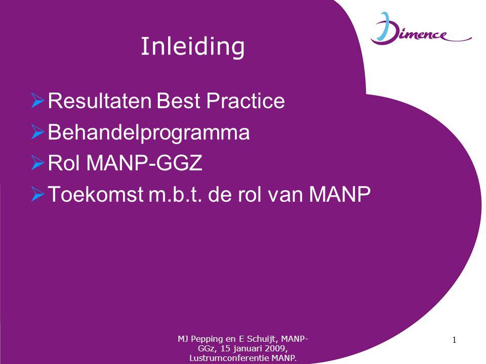 MJ Pepping en E Schuijt, MANP- GGz, 15 januari 2009, Lustrumconferentie MANP.