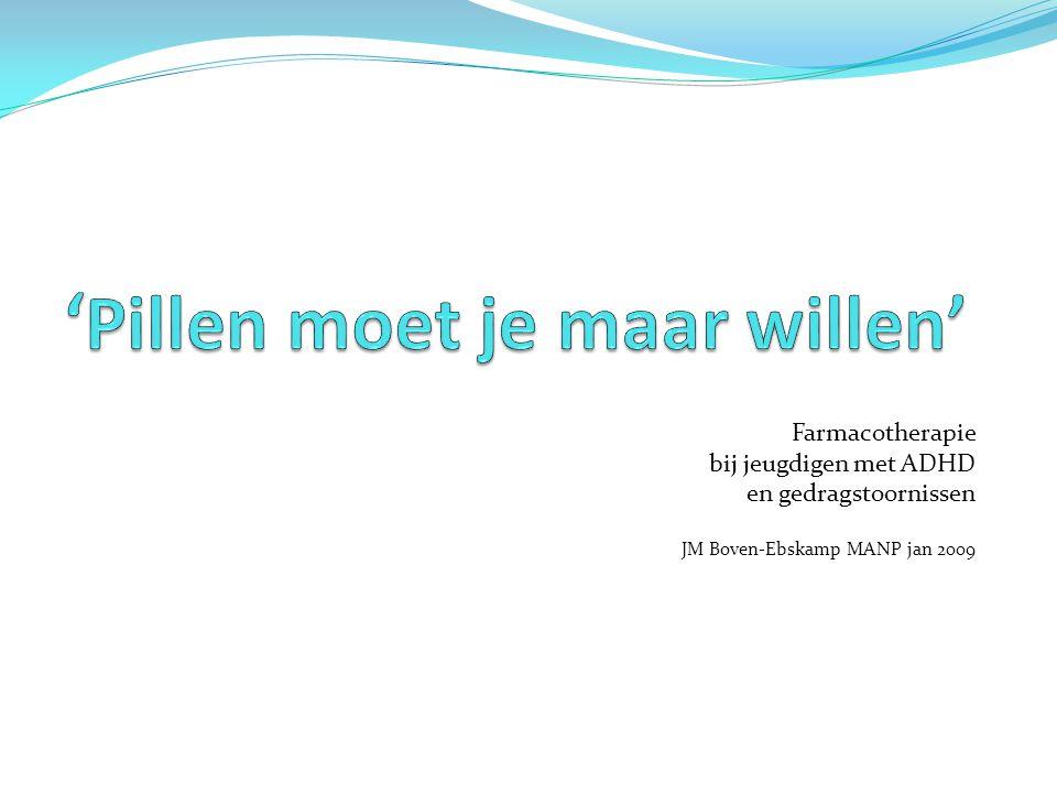 Farmacotherapie bij jeugdigen met ADHD en gedragstoornissen JM Boven-Ebskamp MANP jan 2009