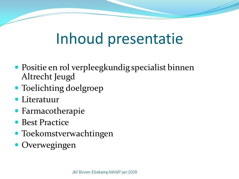 Inhoud presentatie Positie en rol verpleegkundig specialist binnen Altrecht Jeugd Toelichting doelgroep Literatuur Farmacotherapie Best Practice Toeko