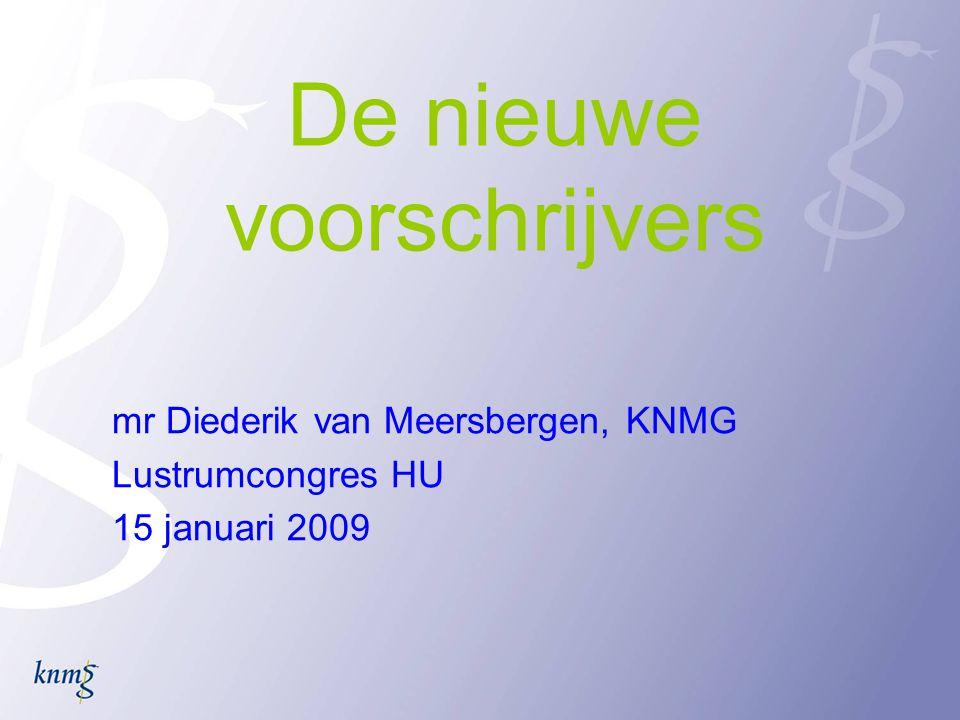 De nieuwe voorschrijvers mr Diederik van Meersbergen, KNMG Lustrumcongres HU 15 januari 2009