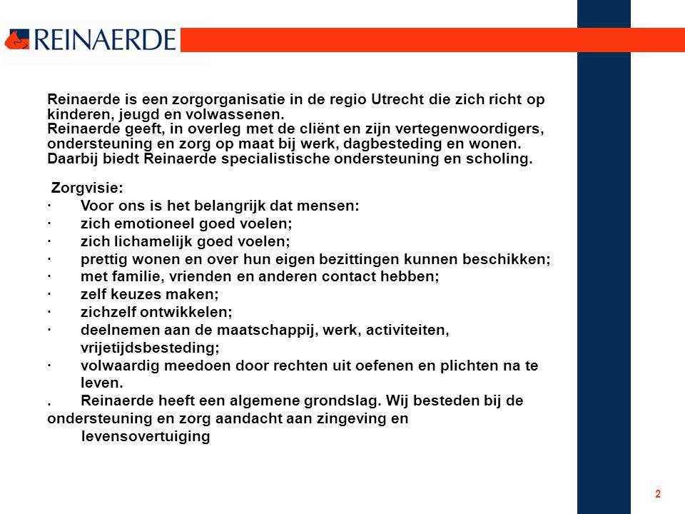 2 Reinaerde is een zorgorganisatie in de regio Utrecht die zich richt op kinderen, jeugd en volwassenen. Reinaerde geeft, in overleg met de cliënt en