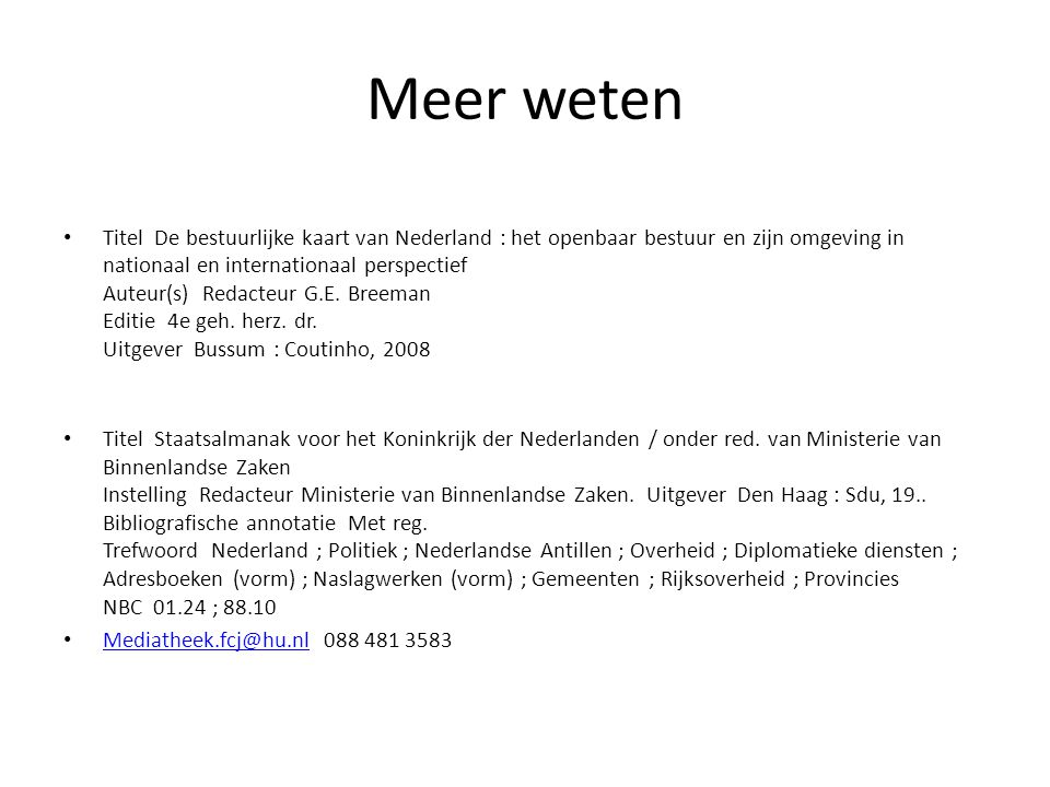 Meer weten Titel De bestuurlijke kaart van Nederland : het openbaar bestuur en zijn omgeving in nationaal en internationaal perspectief Auteur(s) Reda