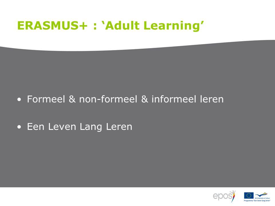 ERASMUS+ : 'Adult Learning' Formeel & non-formeel & informeel leren Een Leven Lang Leren