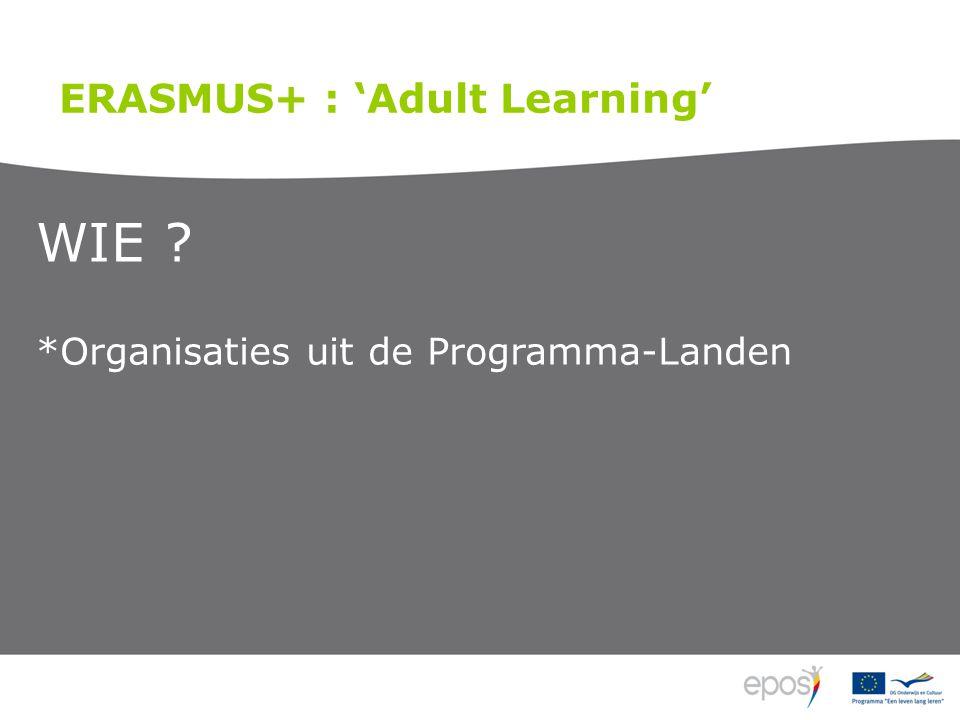 WIE *Organisaties uit de Programma-Landen ERASMUS+ : 'Adult Learning'