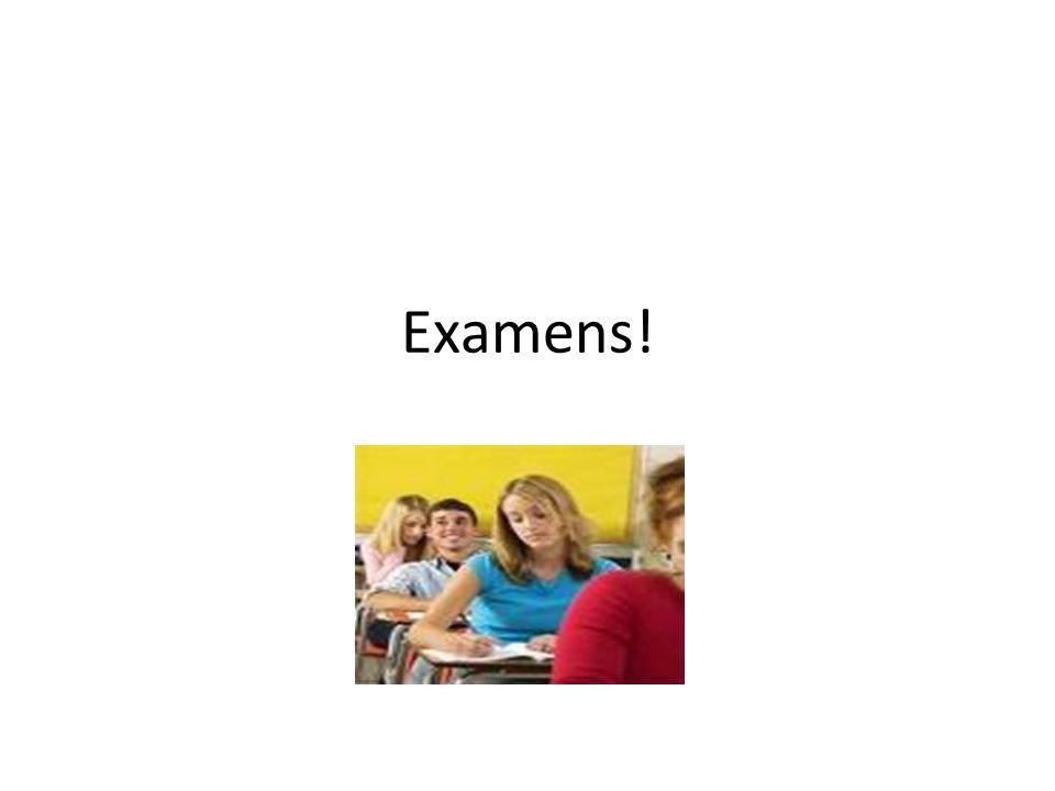Examens!