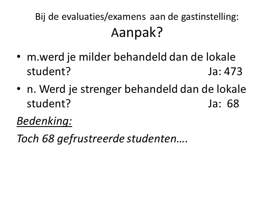 Bij de evaluaties/examens aan de gastinstelling: A anpak.
