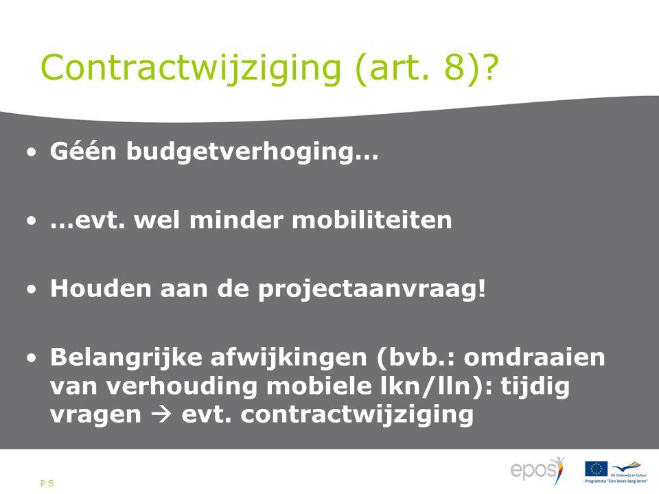 P 5 Contractwijziging (art. 8). Géén budgetverhoging… …evt.