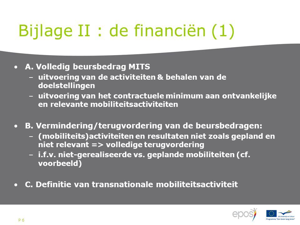 P 6 Bijlage II : de financiën (1) A.