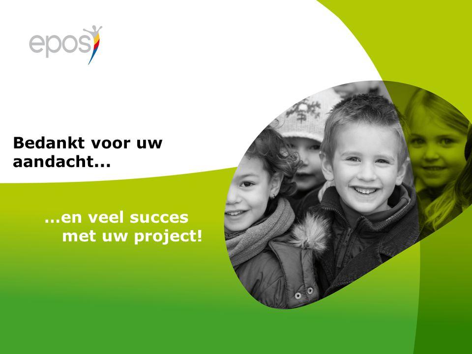 Bedankt voor uw aandacht... …en veel succes met uw project!