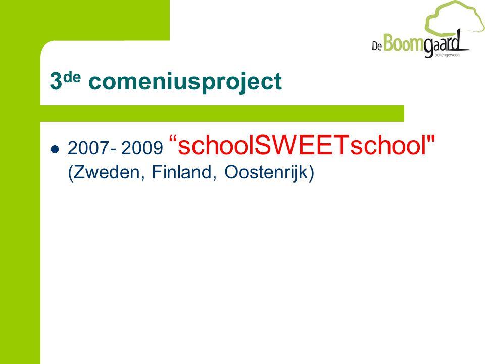 3 de comeniusproject 2007- 2009 schoolSWEETschool (Zweden, Finland, Oostenrijk)