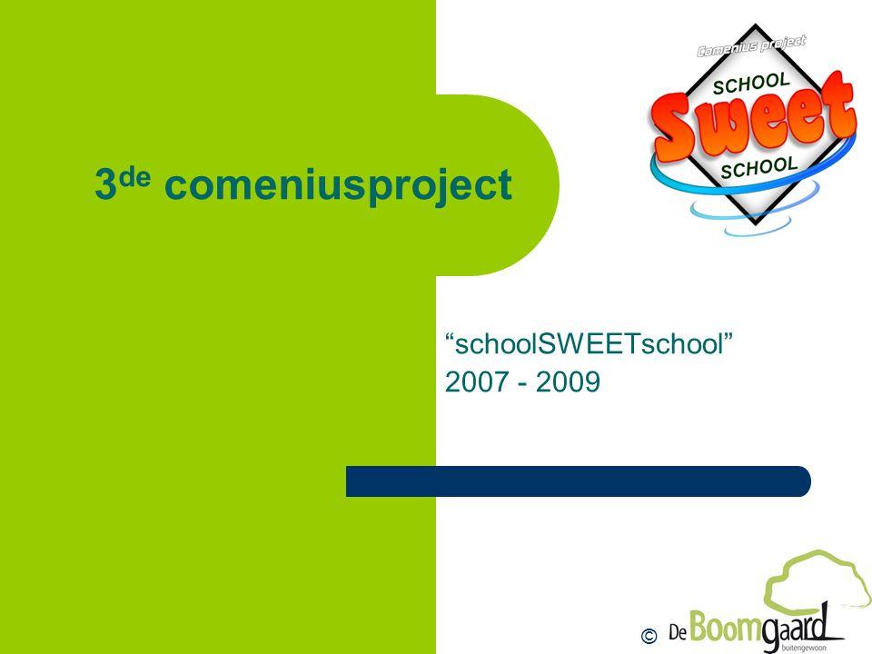 """3 de comeniusproject """"schoolSWEETschool"""" 2007 - 2009 ©"""