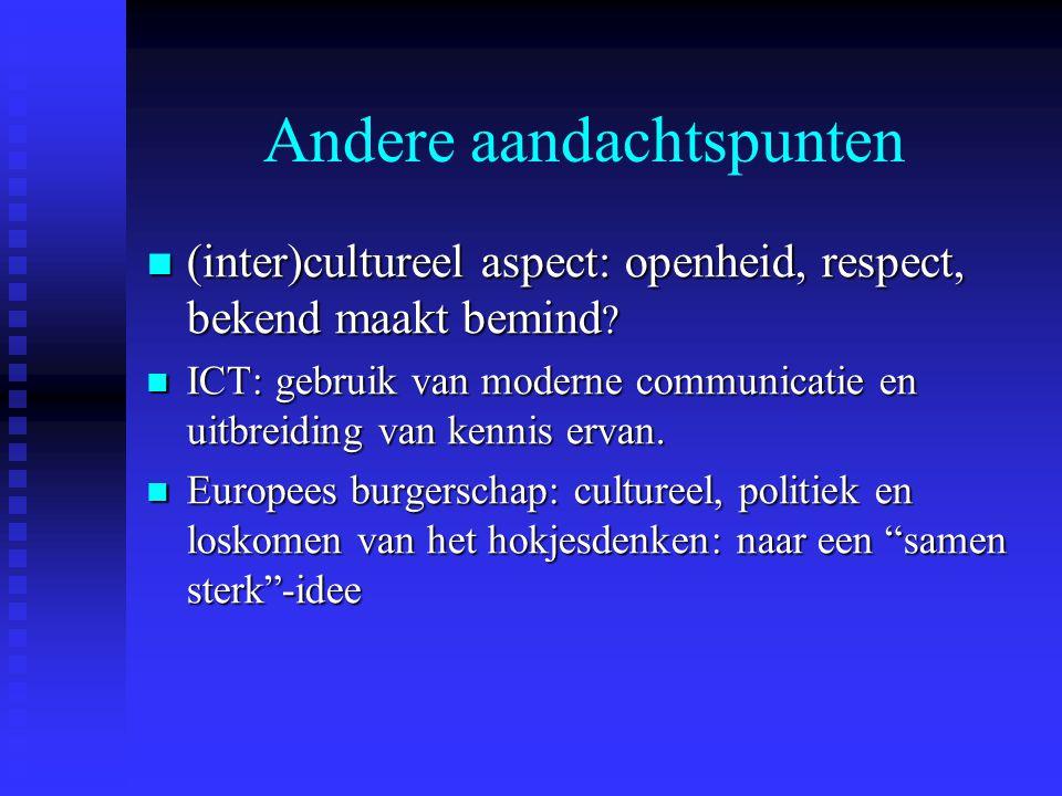 Andere aandachtspunten (inter)cultureel aspect: openheid, respect, bekend maakt bemind .
