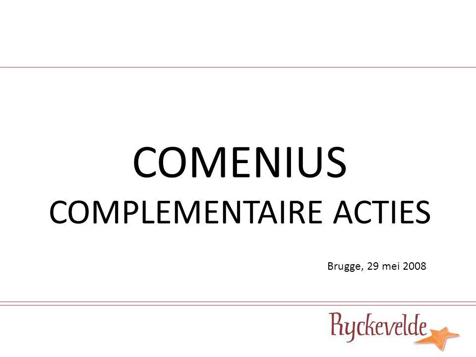 COMENIUS COMPLEMENTAIRE ACTIES Brugge, 29 mei 2008