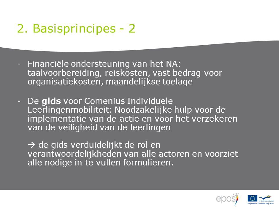 2. Basisprincipes - 2 -Financiële ondersteuning van het NA: taalvoorbereiding, reiskosten, vast bedrag voor organisatiekosten, maandelijkse toelage -D